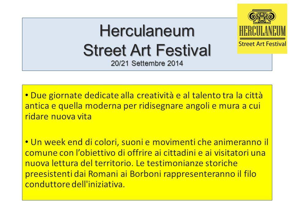Herculaneum Street Art Festival 20/21 Settembre 2014 Due giornate dedicate alla creatività e al talento tra la città antica e quella moderna per ridis