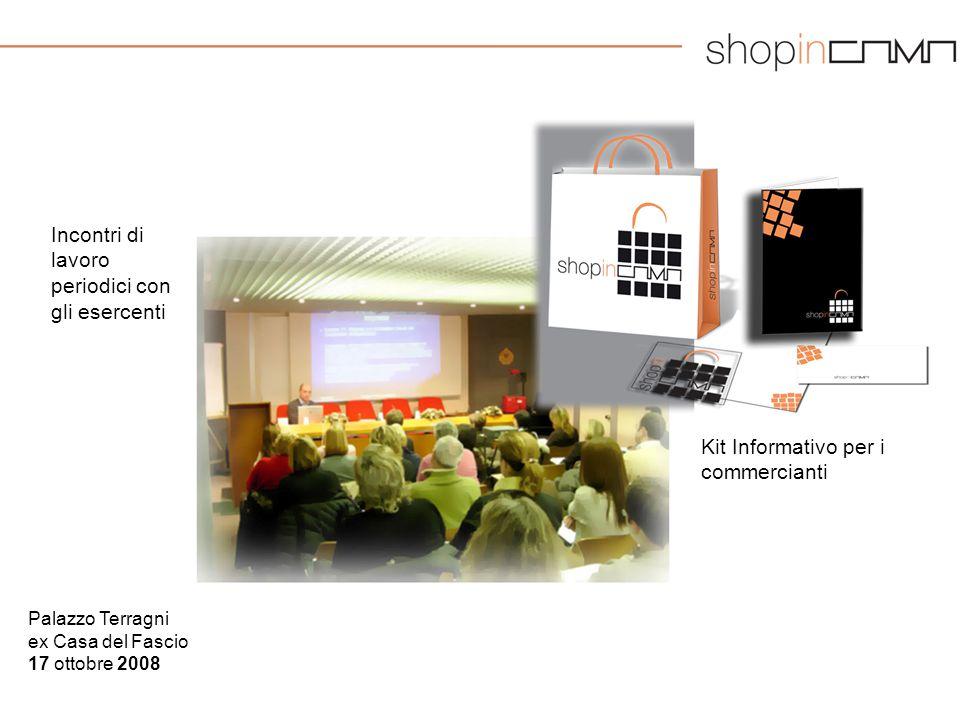 Palazzo Terragni ex Casa del Fascio 17 ottobre 2008 Incontri di lavoro periodici con gli esercenti Kit Informativo per i commercianti