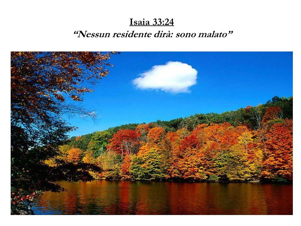 """Isaia 33:24 """"Nessun residente dirà: sono malato"""""""