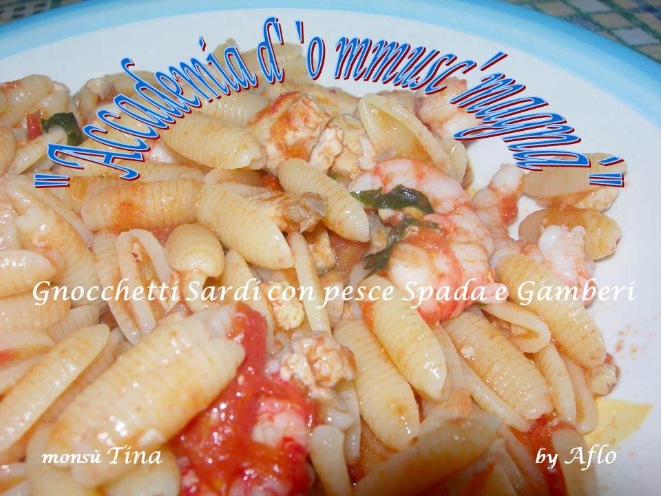 Gnocchetti Sardi con pesce Spada e Gamberi monsù Tina by Aflo