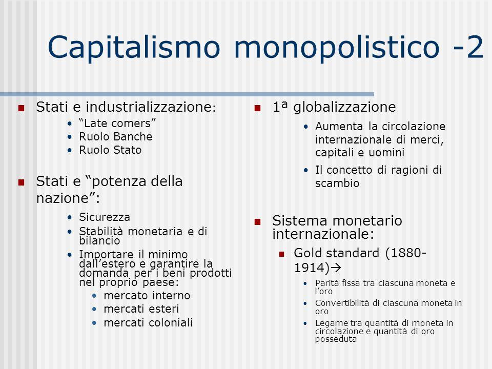 Capitalismo monopolistico -2 1ª globalizzazione Aumenta la circolazione internazionale di merci, capitali e uomini Il concetto di ragioni di scambio S