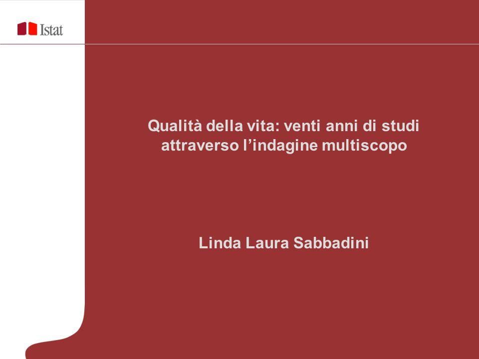 Qualità della vita: venti anni di studi attraverso l'indagine multiscopo Linda Laura Sabbadini