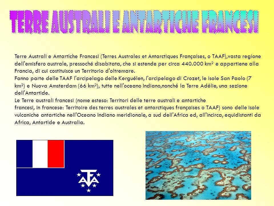 Terre Australi e Antartiche Francesi (Terres Australes et Antarctiques Françaises, o TAAF),vasta regione dell emisfero australe, pressoché disabitata, che si estende per circa 440.000 km² e appartiene alla Francia, di cui costituisce un Territorio d oltremare.
