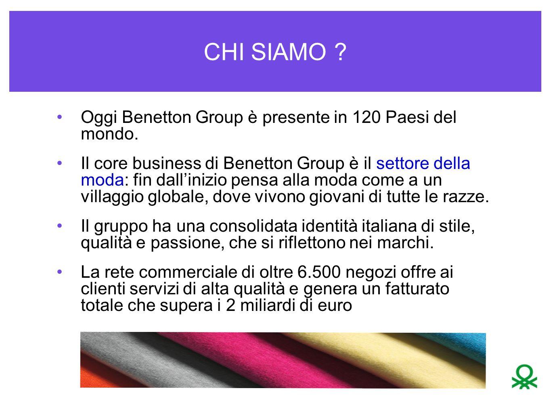 CHI SIAMO .Oggi Benetton Group è presente in 120 Paesi del mondo.