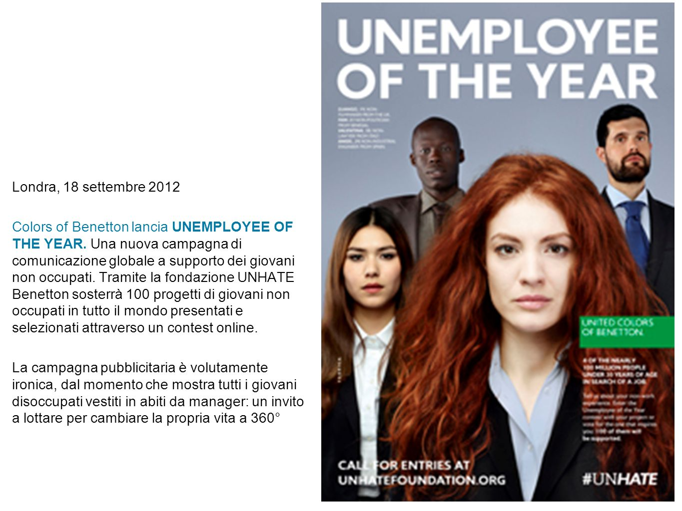 Londra, 18 settembre 2012 Colors of Benetton lancia UNEMPLOYEE OF THE YEAR.
