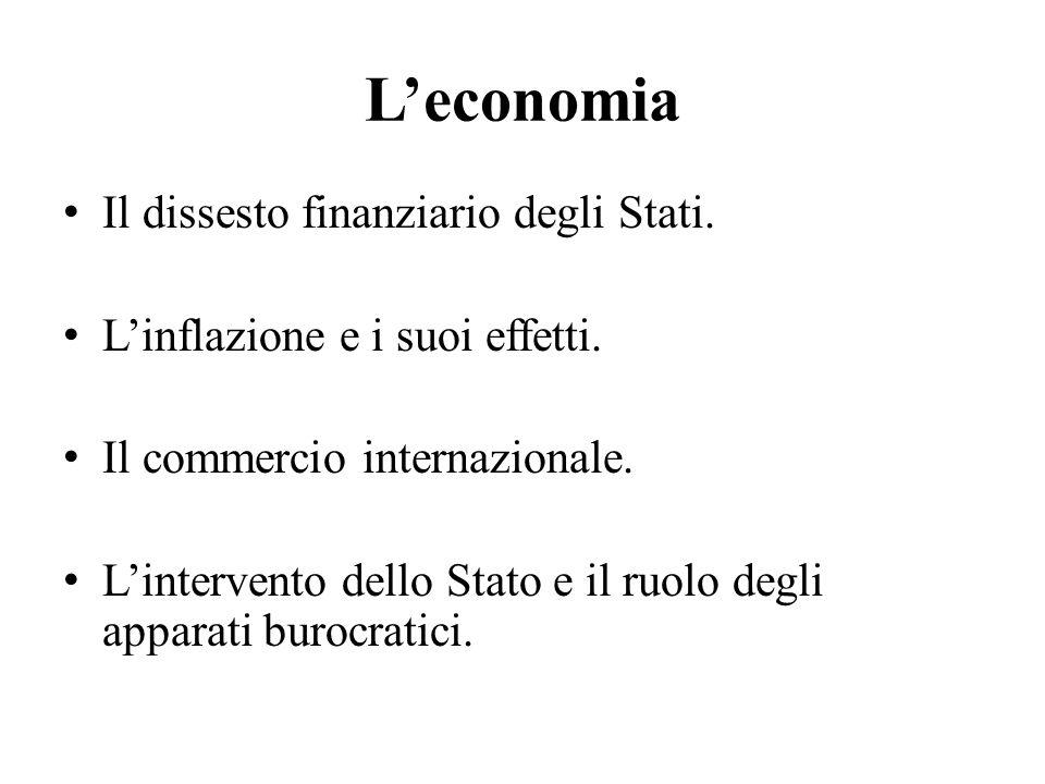L'economia Il dissesto finanziario degli Stati.L'inflazione e i suoi effetti.