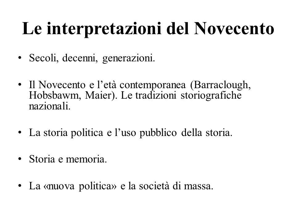 Le interpretazioni del Novecento Secoli, decenni, generazioni.