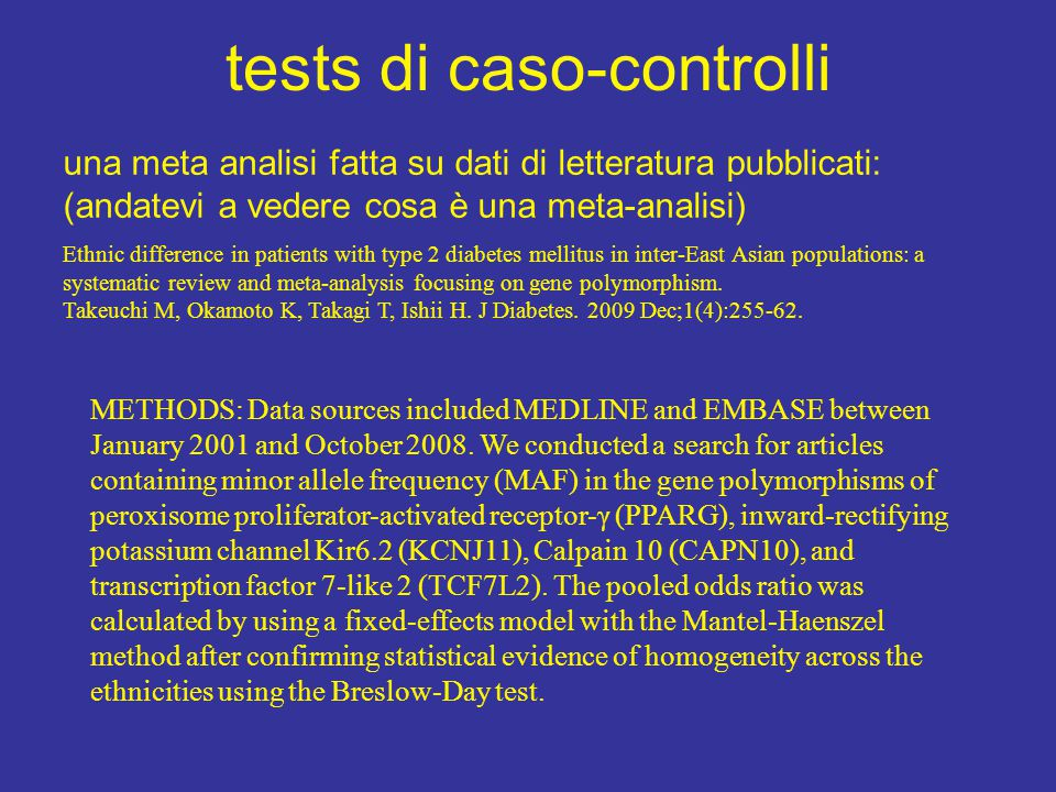 tests di caso-controlli METHODS: Data sources included MEDLINE and EMBASE between January 2001 and October 2008.