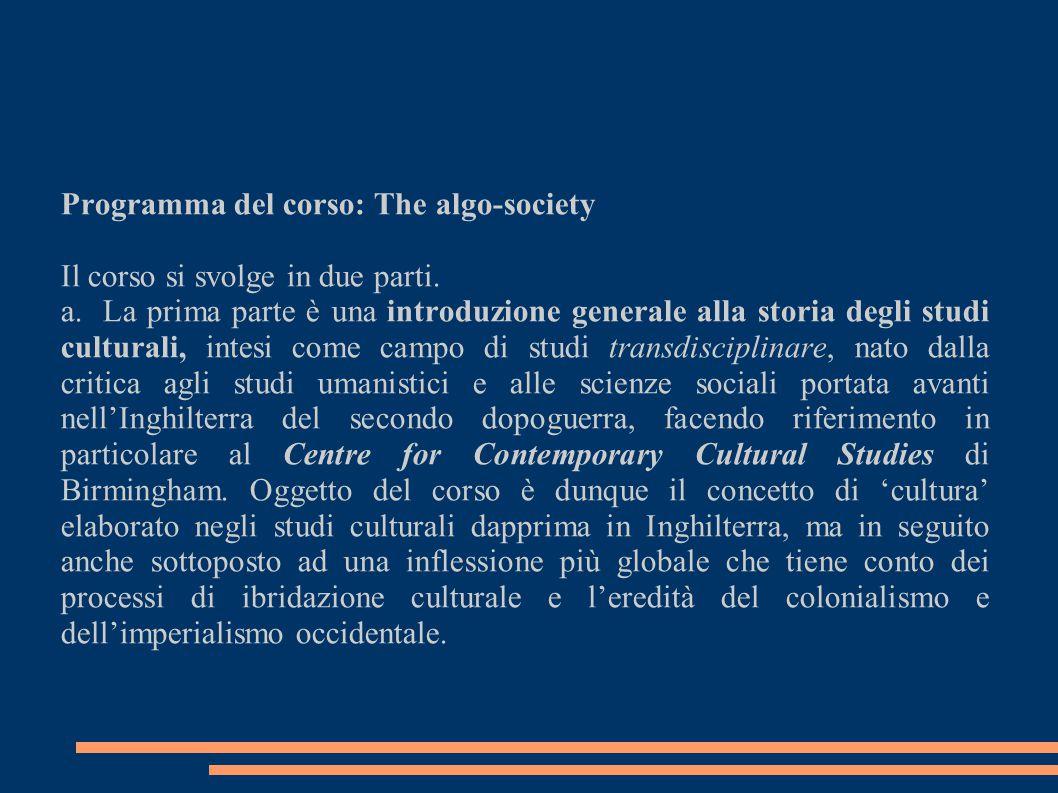 Programma del corso: The algo-society Il corso si svolge in due parti.