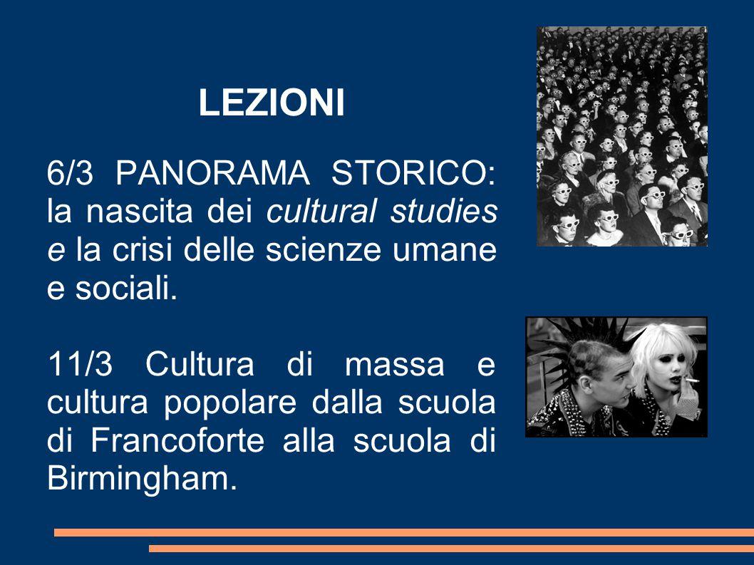 LEZIONI 6/3 PANORAMA STORICO: la nascita dei cultural studies e la crisi delle scienze umane e sociali.