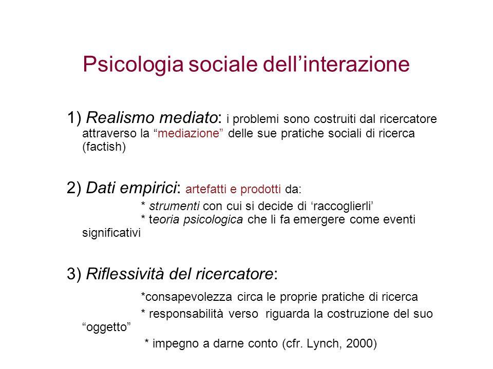 """1) Realismo mediato: i problemi sono costruiti dal ricercatore attraverso la """"mediazione"""" delle sue pratiche sociali di ricerca (factish) 2) Dati empi"""