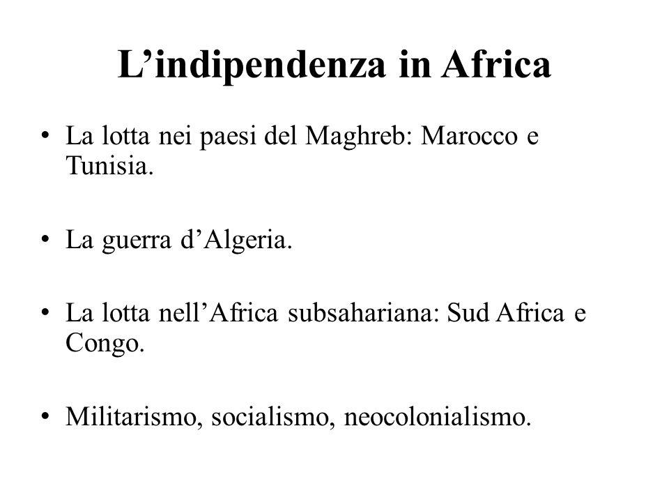 L'indipendenza in Africa La lotta nei paesi del Maghreb: Marocco e Tunisia.