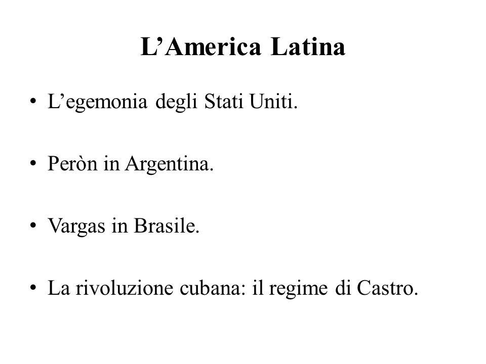 L'America Latina L'egemonia degli Stati Uniti.Peròn in Argentina.