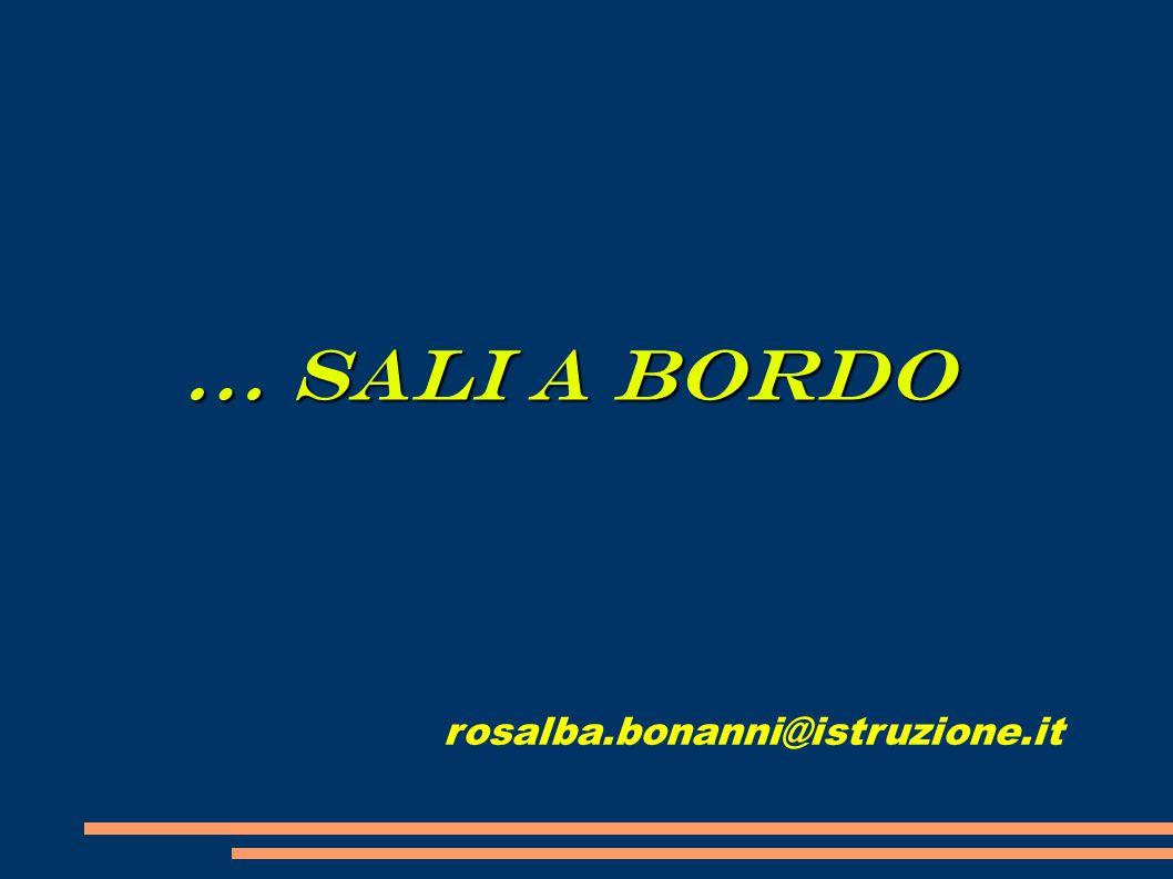 … SALI A BORDO rosalba.bonanni@istruzione.it