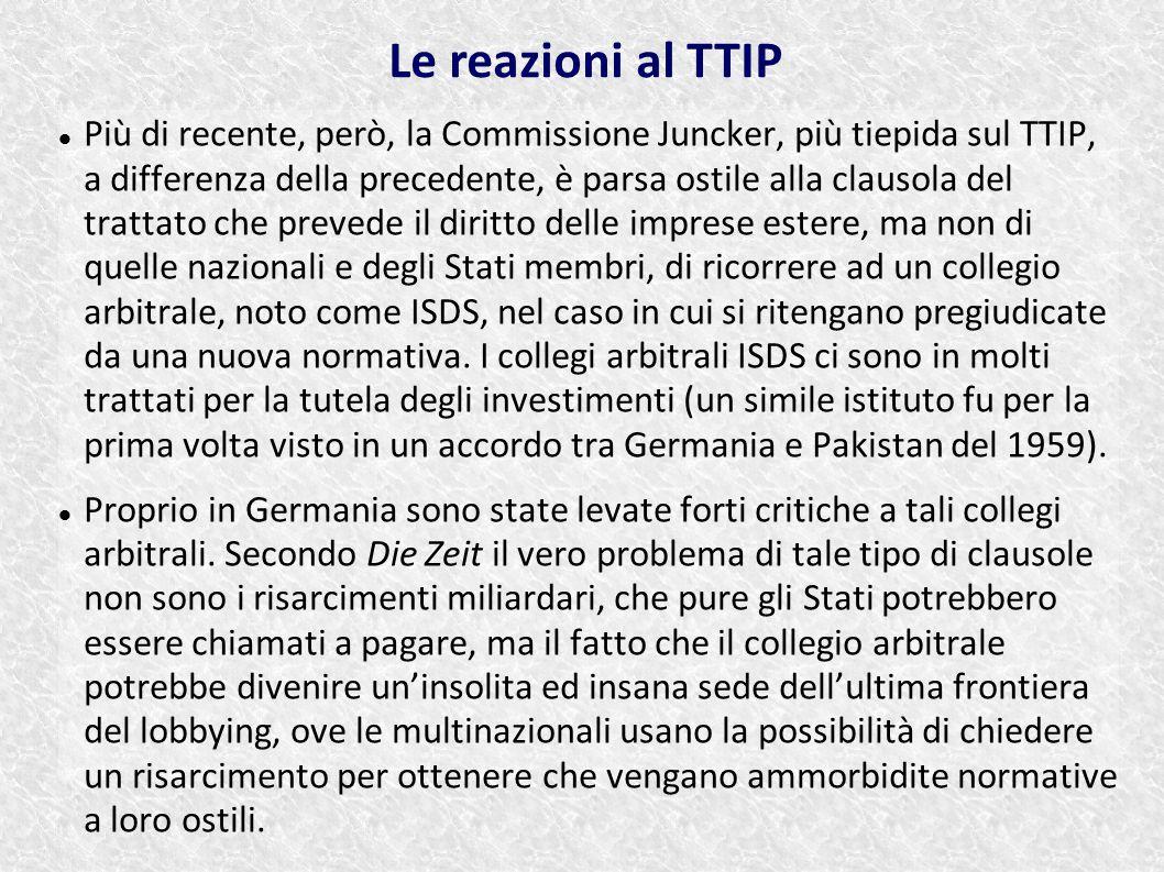 Più di recente, però, la Commissione Juncker, più tiepida sul TTIP, a differenza della precedente, è parsa ostile alla clausola del trattato che preve