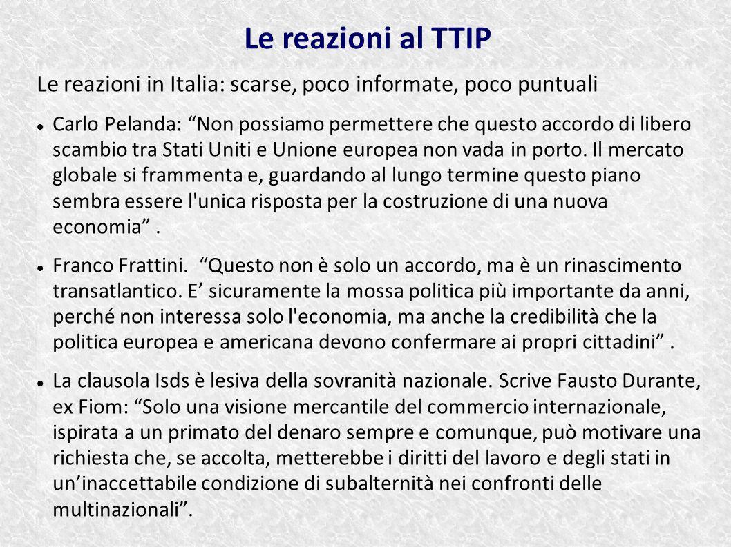 """Le reazioni in Italia: scarse, poco informate, poco puntuali Carlo Pelanda: """"Non possiamo permettere che questo accordo di libero scambio tra Stati Un"""