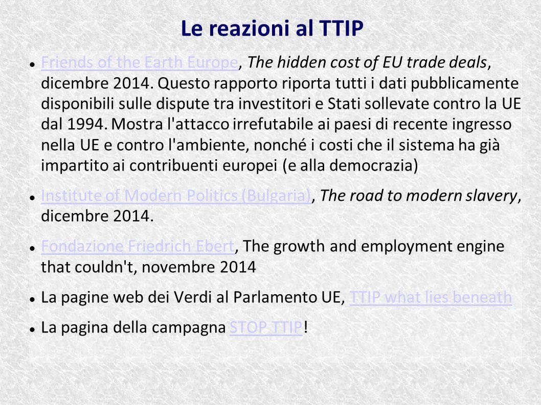 Friends of the Earth Europe, The hidden cost of EU trade deals, dicembre 2014. Questo rapporto riporta tutti i dati pubblicamente disponibili sulle di