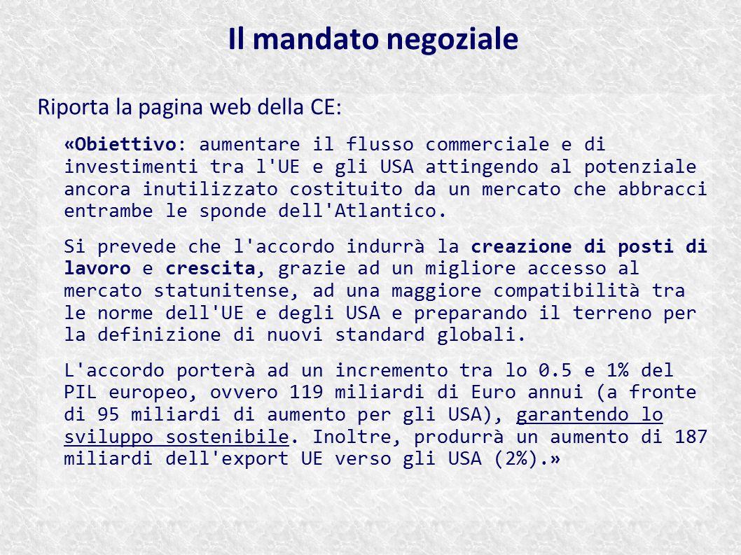 Riporta la pagina web della CE: «Obiettivo: aumentare il flusso commerciale e di investimenti tra l'UE e gli USA attingendo al potenziale ancora inuti