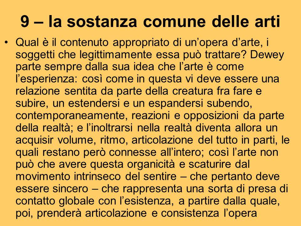 9 – la sostanza comune delle arti Qual è il contenuto appropriato di un'opera d'arte, i soggetti che legittimamente essa può trattare? Dewey parte sem