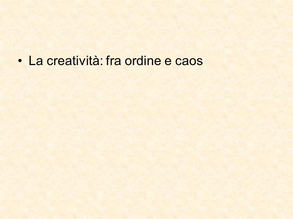 La creatività: fra ordine e caos