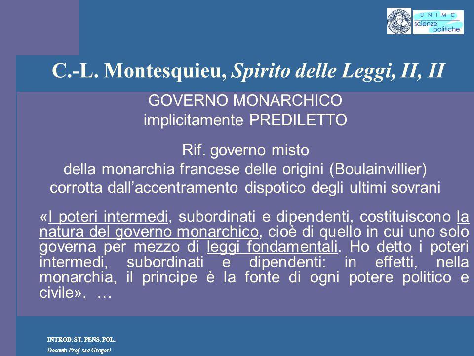 INTROD. ST. PENS. POL. Docente Prof. ssa Gregori INTROD. ST. PENS. POL. Docente Prof. ssa Gregori C.-L. Montesquieu, Spirito delle Leggi, II, II GOVER
