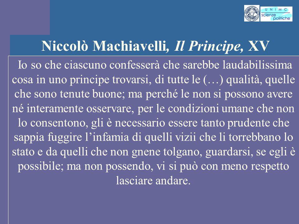 INTROD. ST. PENS. POL. Docente Prof. ssa Gregori INTROD. ST. PENS. POL. Docente Prof. ssa Gregori Niccolò Machiavelli, Il Principe, XV Io so che ciasc