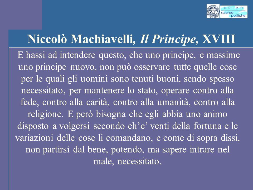 INTROD. ST. PENS. POL. Docente Prof. ssa Gregori INTROD. ST. PENS. POL. Docente Prof. ssa Gregori Niccolò Machiavelli, Il Principe, XVIII E hassi ad i
