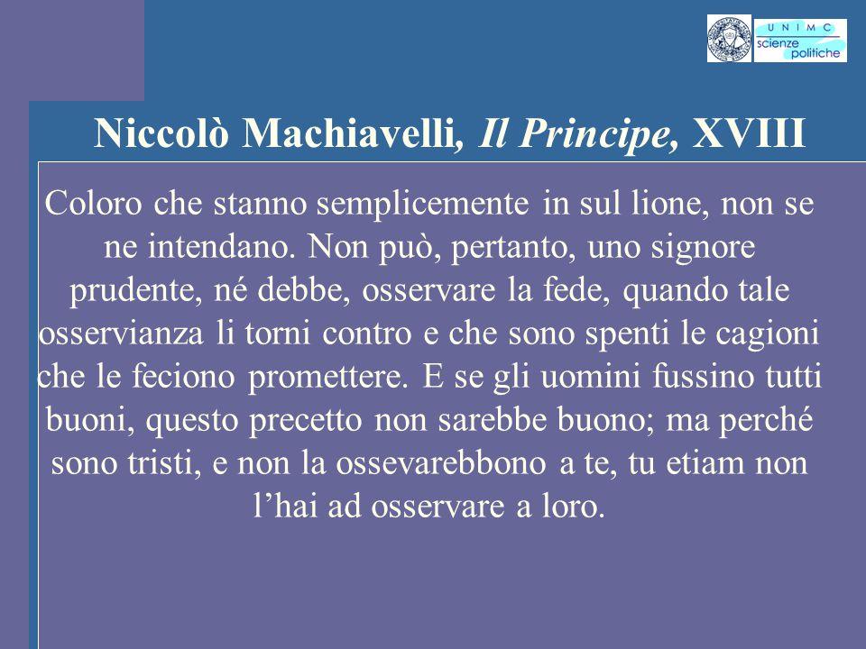 INTROD. ST. PENS. POL. Docente Prof. ssa Gregori INTROD. ST. PENS. POL. Docente Prof. ssa Gregori Niccolò Machiavelli, Il Principe, XVIII Coloro che s