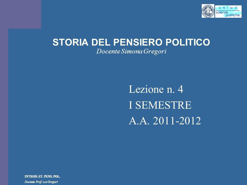 INTROD.ST. PENS. POL. Docente Prof. ssa Gregori INTROD.