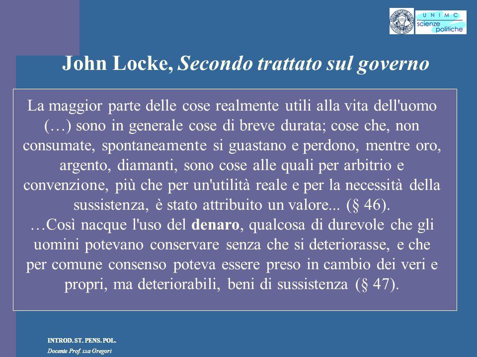 INTROD. ST. PENS. POL. Docente Prof. ssa Gregori INTROD. ST. PENS. POL. Docente Prof. ssa Gregori John Locke, Secondo trattato sul governo La maggior