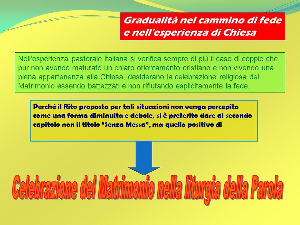 Nell'esperienza pastorale italiana si verifica sempre di più il caso di coppie che, pur non avendo maturato un chiaro orientamento cristiano e non viv