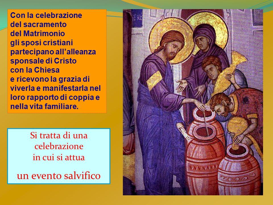 Con la celebrazione del sacramento del Matrimonio gli sposi cristiani partecipano all'alleanza sponsale di Cristo con la Chiesa e ricevono la grazia d