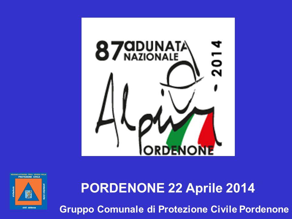 Gruppo Comunale di Protezione Civile Pordenone PORDENONE 22 Aprile 2014