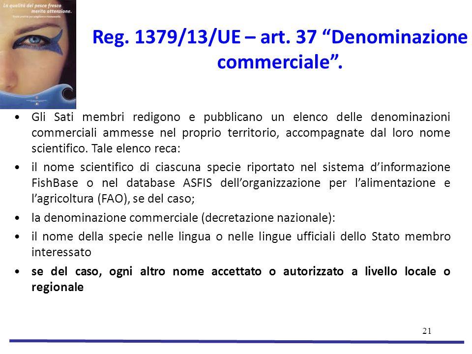21 Reg.1379/13/UE – art. 37 Denominazione commerciale .