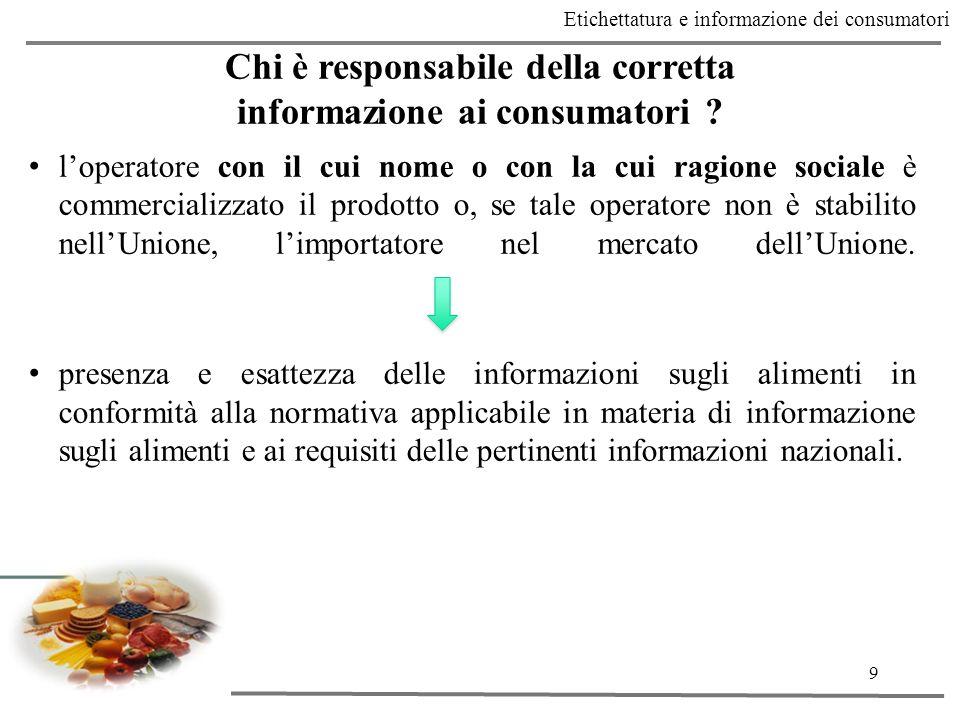 9 Etichettatura e informazione dei consumatori Chi è responsabile della corretta informazione ai consumatori .