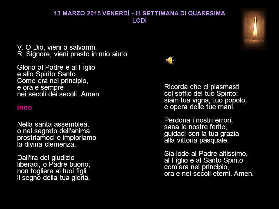 13 MARZO 2015 VENERDÌ - III SETTIMANA DI QUARESIMA LODI V.