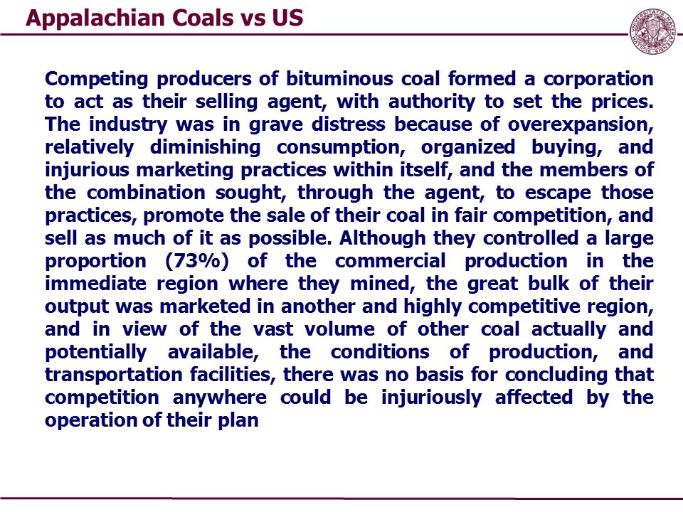 Appalachian Coals vs US Competing producers of bituminous coal formed a corporation to act as their selling agent, with authority to set the prices.