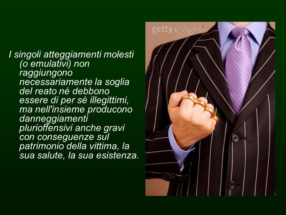 I singoli atteggiamenti molesti (o emulativi) non raggiungono necessariamente la soglia del reato né debbono essere di per sé illegittimi, ma nell'ins