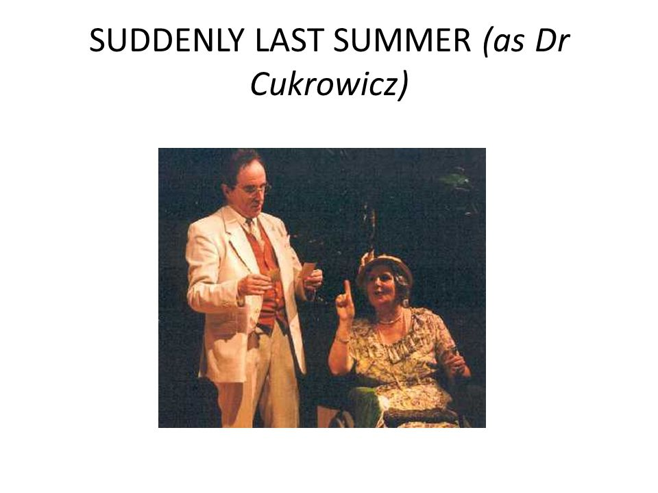 SUDDENLY LAST SUMMER (as Dr Cukrowicz)