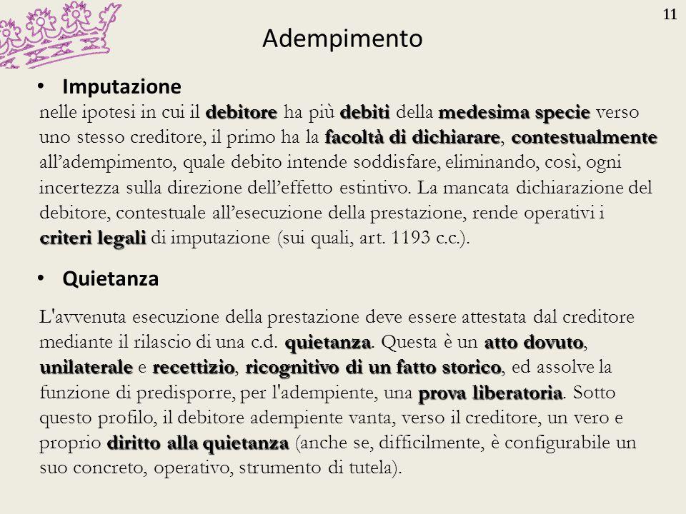 11 Adempimento Imputazione Quietanza debitoredebitimedesima specie facoltà di dichiararecontestualmente criteri legali nelle ipotesi in cui il debitor