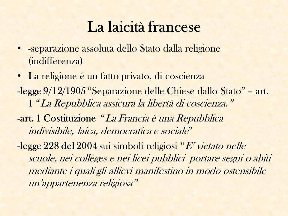 """La laicità francese -separazione assoluta dello Stato dalla religione (indifferenza) La religione è un fatto privato, di coscienza -legge 9/12/1905 """"S"""