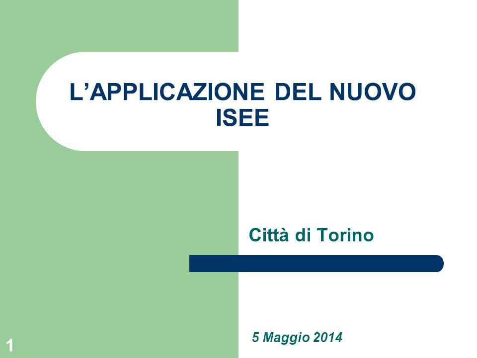 1 L'APPLICAZIONE DEL NUOVO ISEE Città di Torino 5 Maggio 2014