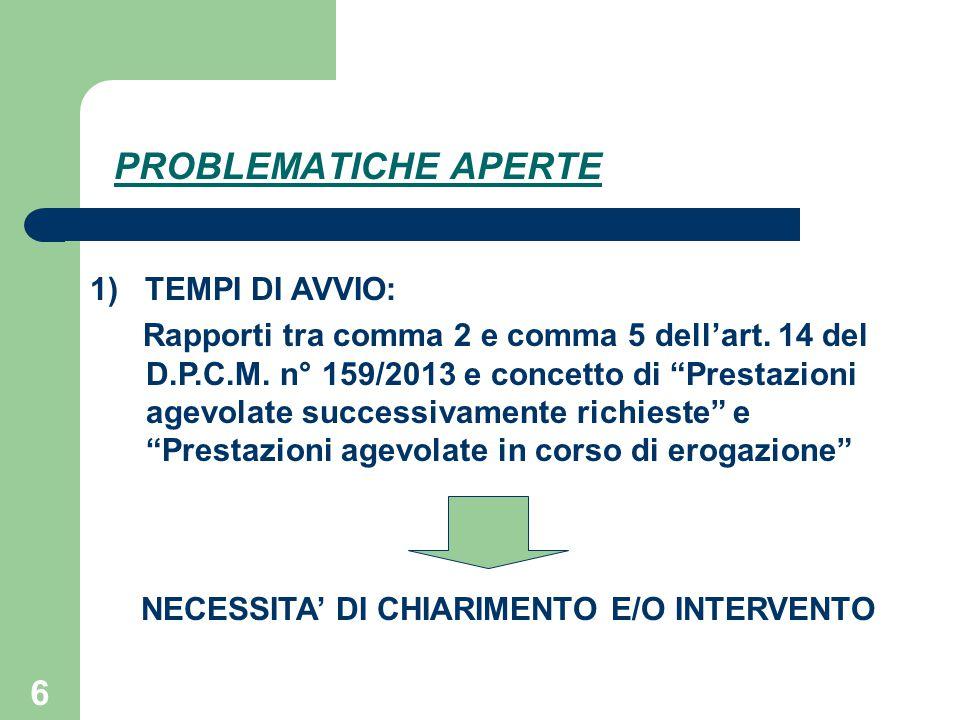 """6 PROBLEMATICHE APERTE 1) TEMPI DI AVVIO: Rapporti tra comma 2 e comma 5 dell'art. 14 del D.P.C.M. n° 159/2013 e concetto di """"Prestazioni agevolate su"""