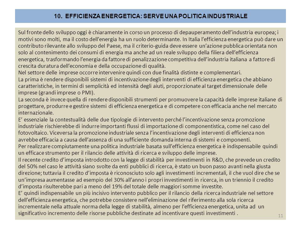 10.EFFICIENZA ENERGETICA: SERVE UNA POLITICA INDUSTRIALE Sul fronte dello sviluppo oggi è chiaramente in corso un processo di depauperamento dell'indu