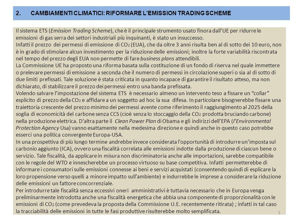 Il sistema ETS (Emission Trading Scheme), che è il principale strumento usato finora dall'UE per ridurre le emissioni di gas serra dei settori industr