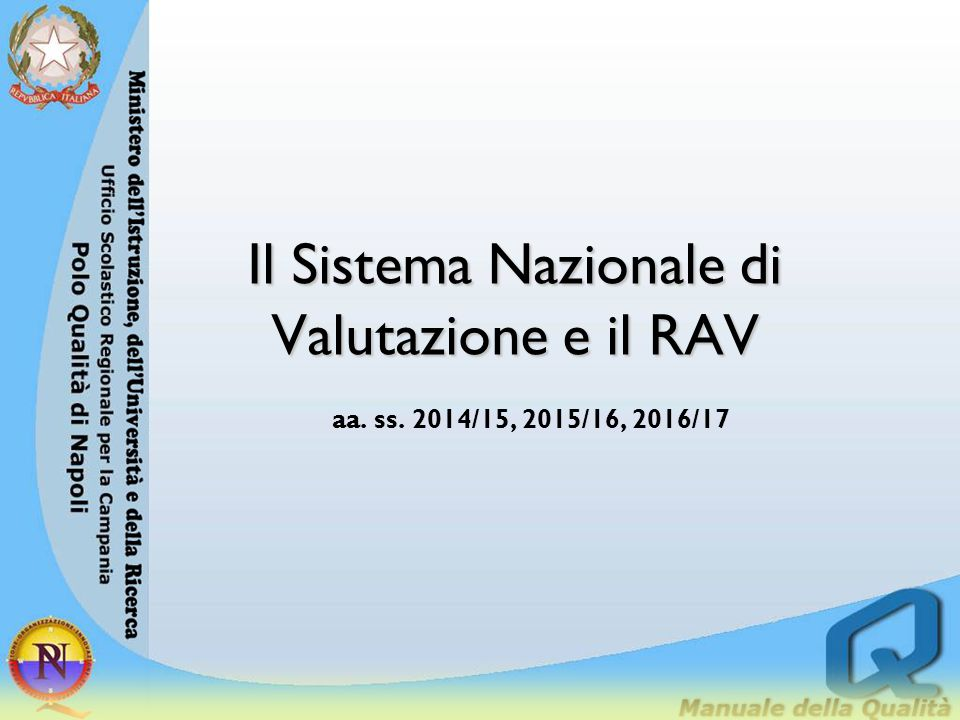 Il Sistema Nazionale di Valutazione e il RAV aa. ss. 2014/15, 2015/16, 2016/17