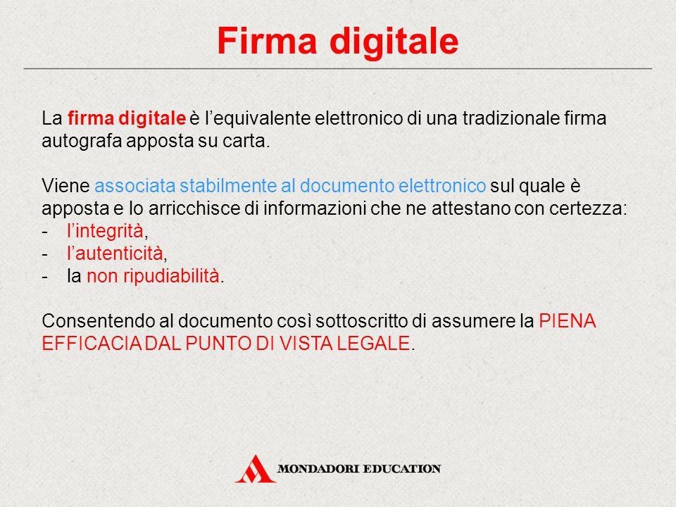 Firma digitale La firma digitale è l'equivalente elettronico di una tradizionale firma autografa apposta su carta. Viene associata stabilmente al docu