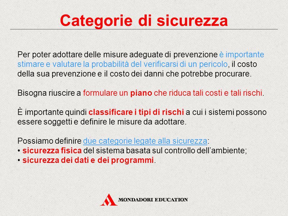 Categorie di sicurezza Per poter adottare delle misure adeguate di prevenzione è importante stimare e valutare la probabilità del verificarsi di un pe