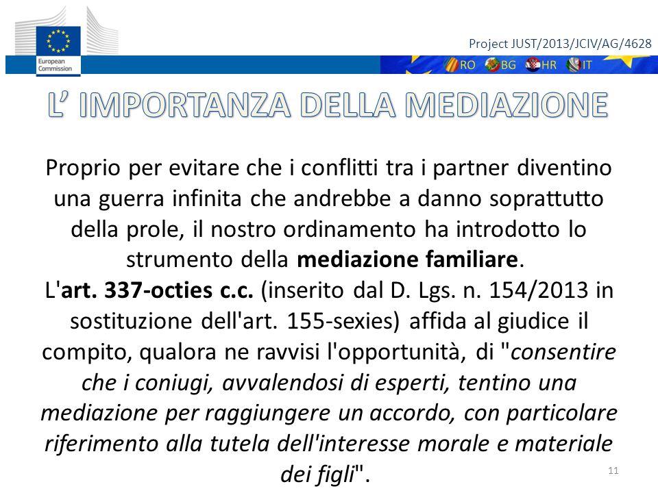 Project JUST/2013/JCIV/AG/4628 Proprio per evitare che i conflitti tra i partner diventino una guerra infinita che andrebbe a danno soprattutto della