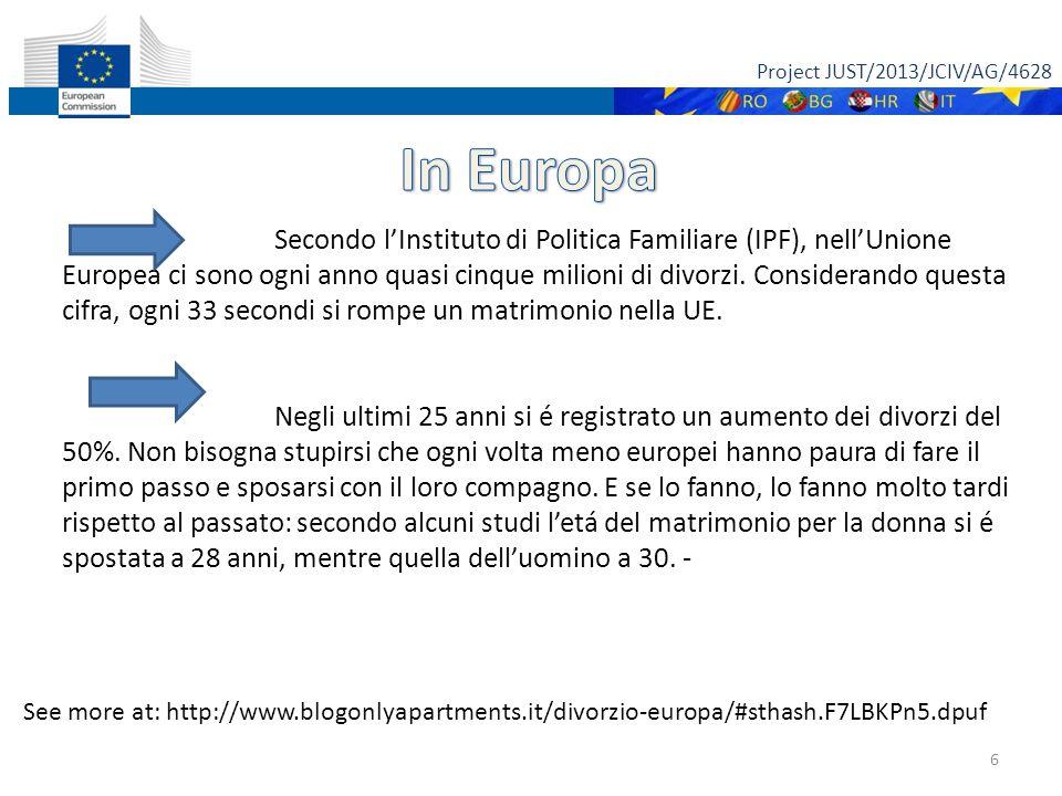 """Project JUST/2013/JCIV/AG/4628 L' impatto dei procedimenti giudiziari Sulle famiglie in generale ed in particolare sui minori """" 7 Tutti cercano di capire il perché di un indice cosí alto di divorzi in Europa."""